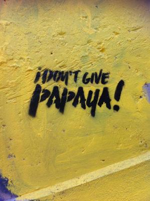 don t give papaya!